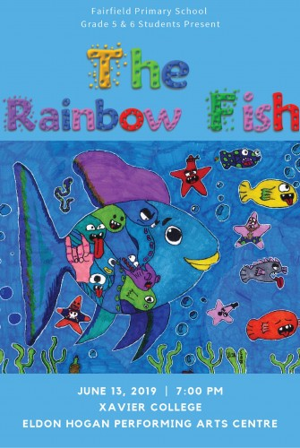 2019 – Fairfield Primary School <br>The Rainbow Fish