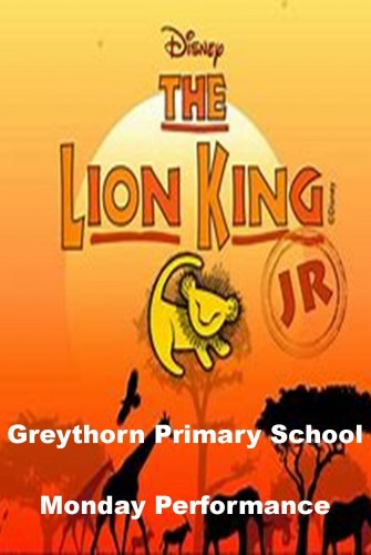 2019 – Greythorn Primary School <br>The Lion King Jr <br>Monday Performance