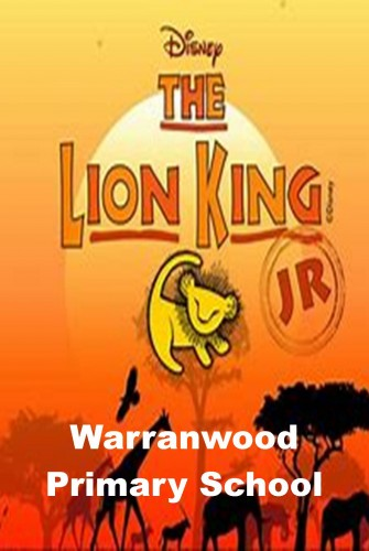 2019 – Warranwood Primary School <br>The Lion King Jr <br>6.30 & 8.30 Performances