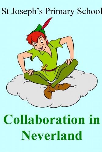 2019 – St Joseph's Primary School <br>Boronia <br> Collaboration in Neverland<br>